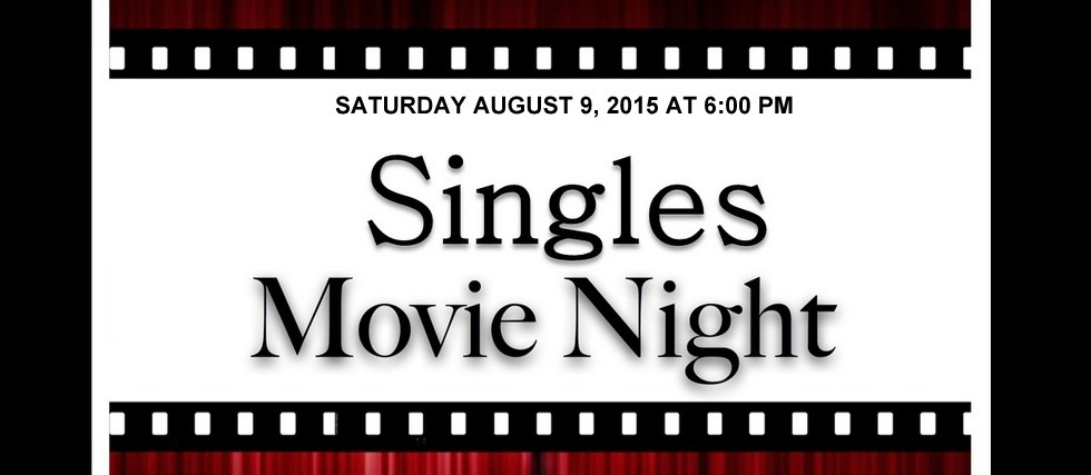 Singles Movie Night August 9 2014